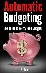 Automatic Budgeting: the guide to worry free budgets