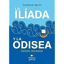 La Ilíada y la Odisea. Según Homero (Clásicos) (Spanish Edition)