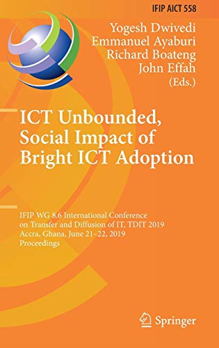 ICT Unbounded, Social Impact of Bright ICT Adoption: IFIP WG 8.6 International Conference on Transfer and Diffusion of IT, TDIT 2019, Accra, Ghana, ... and Communication Technology, Band 558) Bright Red Communications