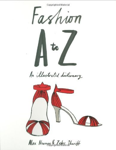Portada del libro Fashion A to Z: An Illustrated Dictionary by Alex Newman (18-May-2009) Paperback