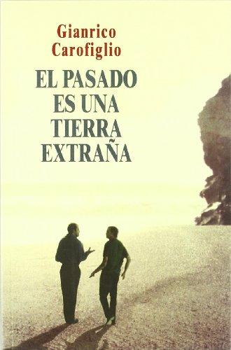 El Pasado Es Una Tierra Extrana/ The Past is a