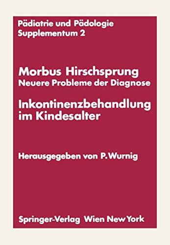 Morbus Hirschsprung - Neuere Probleme der Diagnose Inkontinenzbehandlung im Kindesalter: