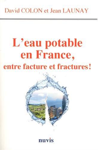 L'eau potable en France, entre facture et fractures par David COLON, Jean LAUNAY