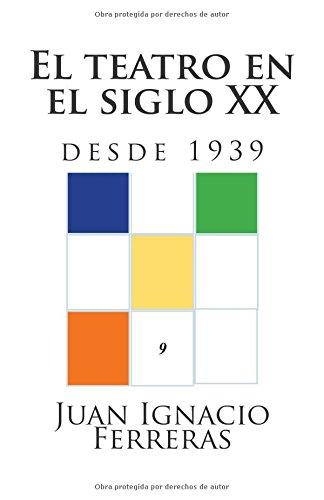 El teatro en el siglo XX (desde 1939): Volume 9 (Estudios históricos de literatura española)