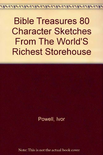 BIBLE TREASURES 80 character sketches from the world's richest storehouse