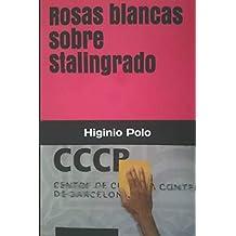 Amazon.es: Rosas blancas sobre Stalingrado: Libros