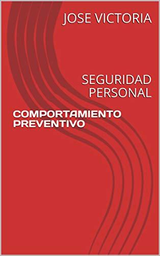COMPORTAMIENTO PREVENTIVO: SEGURIDAD PERSONAL