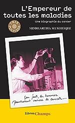 L'Empereur de toutes les maladies de Siddhartha Mukherjee