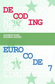 Decoding Eurocode 7 by [Harris, Andrew]