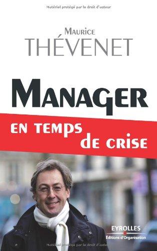 Manager en temps de crise par Maurice Thévenet