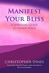Manifest Your Bliss: A Spiritual Guide to Inner Peace Paperback