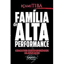 Família de alta performance (Portuguese Edition)