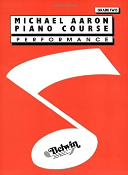 Michael Aaron Piano Course / Grade 2 / Performance par [Aaron, Michael]