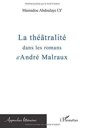 Theatralite Dans les Romans d'Andre Malraux