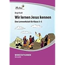 Wir lernen Jesus kennen (CD-ROM): Grundschule, Religion, Ethik, Klasse 3-5