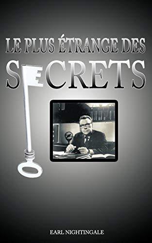 Le plus étrange des Secrets par Earl Nightingale
