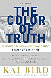 [Color of Truth: Mcgeorge Bundy and William Bundy: Brothers in Arms, a Biography] (By: Kai Bird) [published: June, 2000]