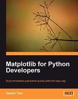 Matplotlib for Python Developers de [Tosi, Sandro]