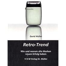 Retro-Trend: Wie und warum alte Marken neuen Erfolg haben