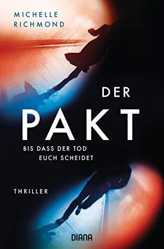 Buchseite und Rezensionen zu 'Der Pakt – Bis dass der Tod uns scheidet: Thriller' von Michelle Richmond