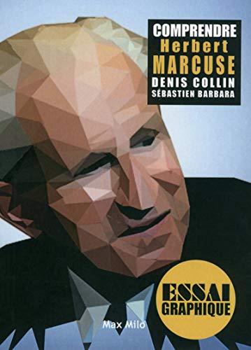Comprendre Herbert Marcuse par Denis Collin, Sebastien Barbara