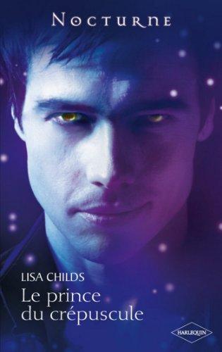 Le prince du crépuscule (Nocturne) par Lisa Childs