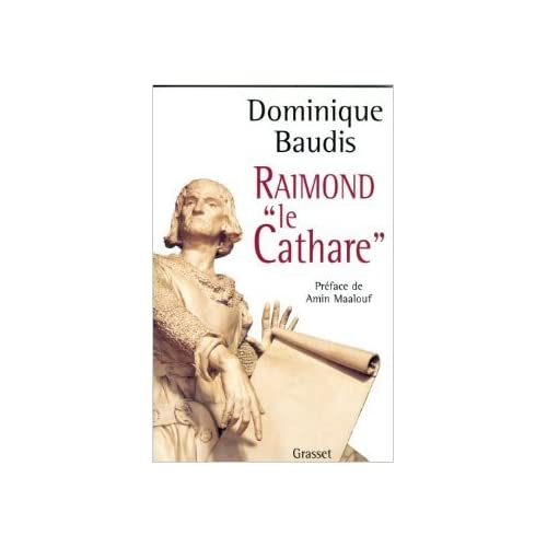 Raimond le Cathare de Dominique Baudis ( 18 novembre 1999 )