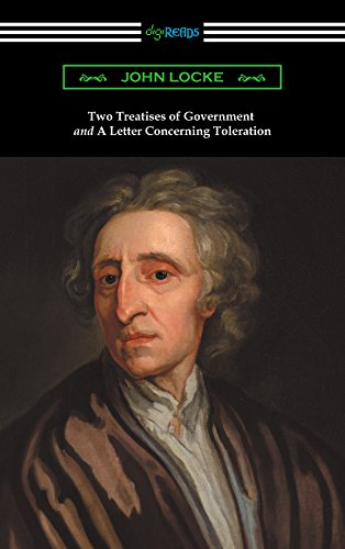 Two Treatises of Government and A Letter Concerning Toleration (with an Introduction by Henry Morley) (English Edition)