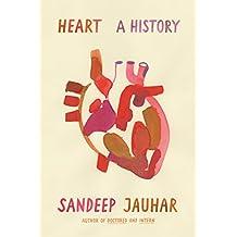 Heart: A History (International Edition)
