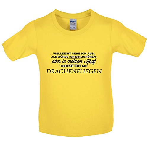 Vielleicht sehe ich aus als würde ich dir zuhören aber in meinem Kopf denke ich an Drachenfliegen - Kinder T-Shirt - Gänseblümchen-Gelb - S (5-6 ()