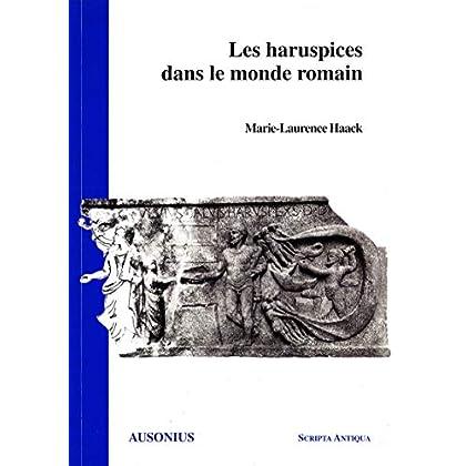 Les haruspices dans le monde romain (Scripta Antiqua t. 6)