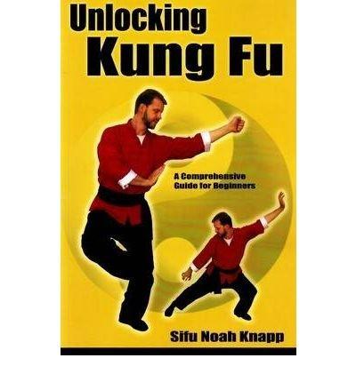 [UNLOCKING KUNG FU] by (Author)Knapp, Sifu Noah on Aug-11-08