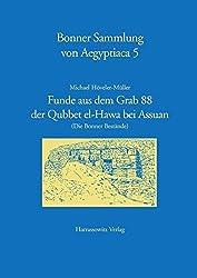 Funde aus dem Grab 88 der Qubbet el-Hawa bei Assuan: (Die Bonner Bestände) (Bonner Sammlung Von Aegyptiaca)