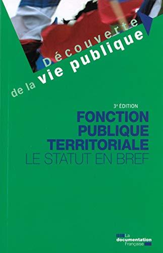 Fonction publique territoriale : Le statut en bref par  (Poche - Mar 20, 2019)