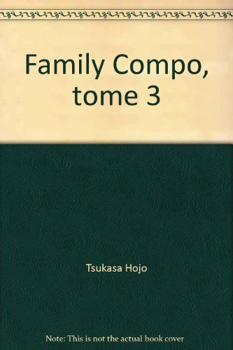Family Compo, tome 3 por Tsukasa Hojo