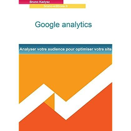 Google analytics: Analyser votre audience pour optimiser votre site