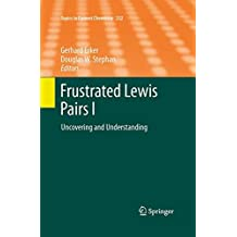 Frustrated Lewis Pairs I (Topics in Current Chemistry)