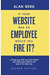 If your website was an employee, would you fire it? Kindle Edition