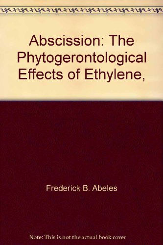 Abscission: The Phytogerontological Effects of Ethylene,