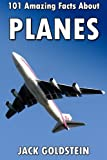 101 Amazing Facts about Planes