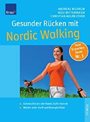 Gesunder Rücken mit Nordic Walking: Mit der Nordic ALFA Technik zu einer beweglichen Wirbelsäule Extra: Die besten Dehn- und Kräftigungsübungen