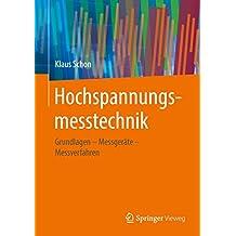Hochspannungsmesstechnik: Grundlagen – Messgeräte - Messverfahren