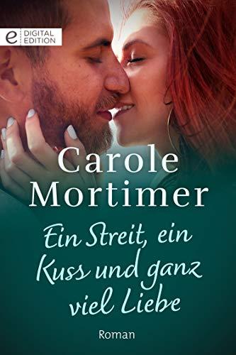 Ein Streit, ein Kuss und ganz viel Liebe (Digital Edition)