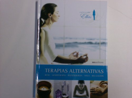 Descargar Libro Terapias alternativas/ Alternative Therapies: Reiki, Gemoterapia, Reflexologia, Yoga, Relajacion (Coleccion Ellas) de Zenn