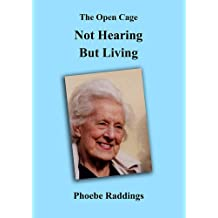 The Open Cage: Not Hearing but Living
