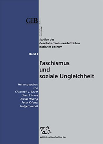 Faschismus und soziale Ungleichheit. Studien des Gesellschaftswissenschaftlichen Institutes Bochum (GIB) Band 1