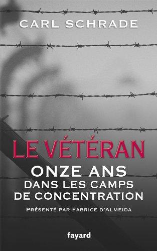 Le Vétéran: Onze ans dans les camps de concentration