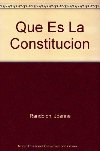 Que es la Constitucion de los Estados Unidos de America? par Joanne Randolph