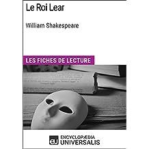 Le Roi Lear de William Shakespeare: Les Fiches de lecture d'Universalis