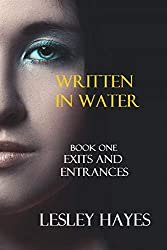 EXITS AND ENTRANCES (WRITTEN IN WATER Book 1)